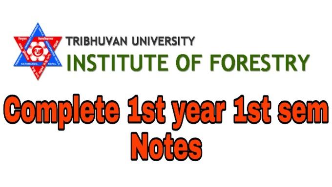 Institute Of Forestry (IOF) First Year First Semester Complete Notes (2021)