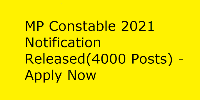 MP Constable 2021 Notification Released(4000 Posts) - Apply Now