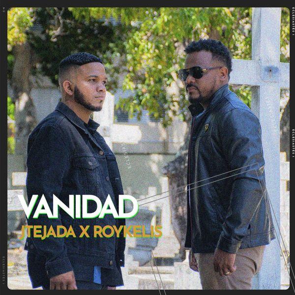 JTejada – Vanidad (Feat.Roykelis) (Single) 2021 (Exclusivo WC)