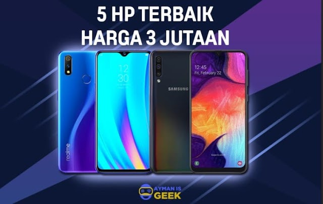 5 HP 3 Jutaan Terbaik dan Terbaru Keluaran 2019 Spesifikasi Gahar