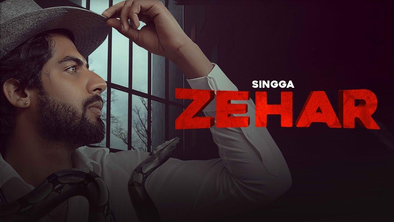 Zehar Lyrics in English :- Singga