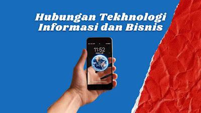 Hubungan Teknologi Informasi dan Bisnis