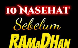 10 Nasehat Sebelum Ramadhan