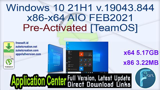 Windows 10 21H1 v.19043.844 x86-x64 AIO FEB2021 Pre-Activated [TeamOS]