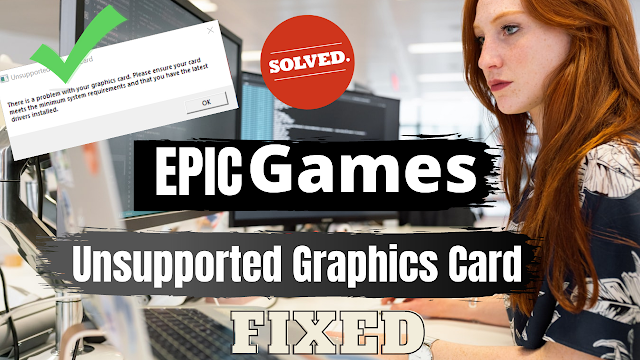 Perfect Fix: Epic games launcher unsupported graphics card | Tezadvise.com