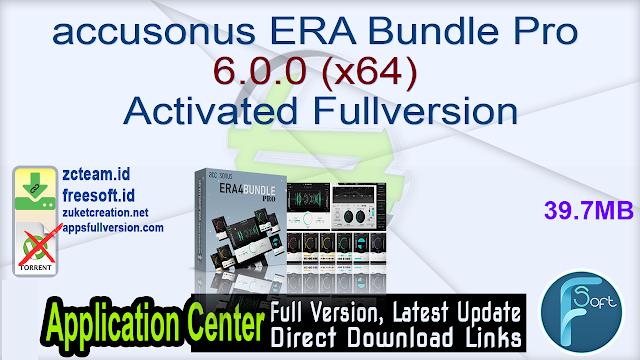 accusonus ERA Bundle Pro 6.0.0 (x64) Activated Fullversion