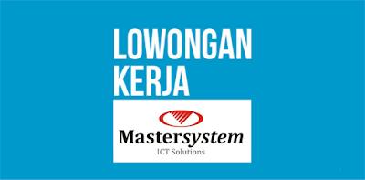 Lowongan Kerja PT Mastersystem Infotama Terbaru Juli 2017