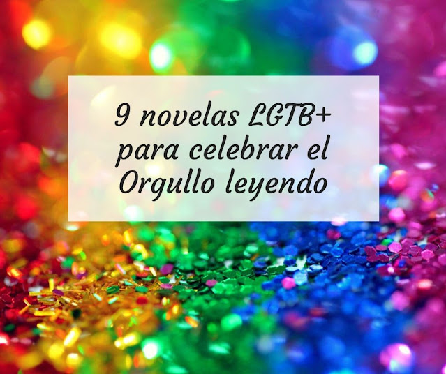 9 novelas LGTB+ para celebrar el Orgullo leyendo