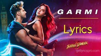 Garmi Song Lyrics   Street Dancer 3D Movie 2020