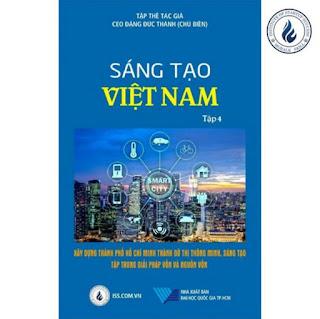Sáng tạo Việt Nam tập 4: Xây dựng Thành Phố Hồ Chí Minh thành đô thị thông minh – sáng tạo tập trung về vốn và nguồn vốn ebook PDF-EPUB-AWZ3-PRC-MOBI