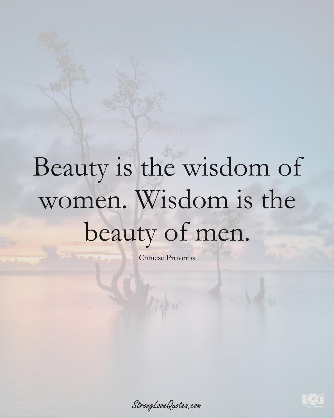 Beauty is the wisdom of women. Wisdom is the beauty of men. (Chinese Sayings);  #AsianSayings