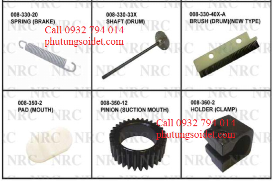 Spring (Brake) 008-330-20 Shaft (Drum) 008-330-33X Brush (Drum)(New Type) 008-330-40X-A Pad (Mouth) 008-350-2 Piniom (Suction Mouth) 008-350-12 Holder (Clamp) 008-350-2