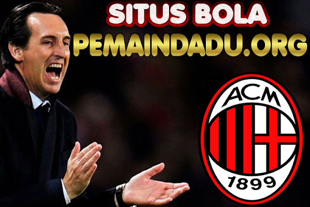 Pelatih Unai Emery Masuk Dalam Radar AC Milan
