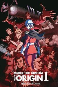 Watch Mobile Suit Gundam: The Origin I – Blue-Eyed Casval Online Free in HD