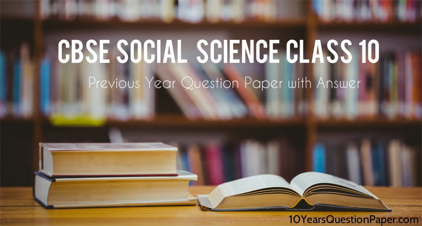 CBSE Social Science Question Paper with Answers class 10 Download PDF