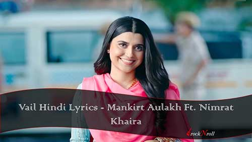 Vail-Hindi-Lyrics-Mankirt-Aulakh-Ft-Nimrat-Khaira