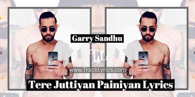 tere-juttiyan-painiyan-lyrics-punjabi-song