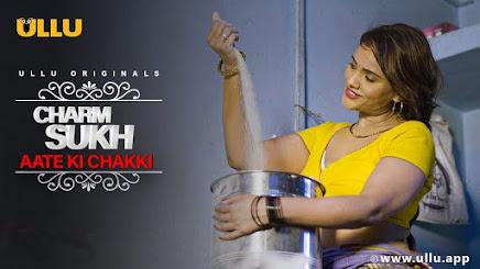 Aate Ki Chakki Charmsukh Web Series Ullu Cast, Release Date, Actress & Watch Online