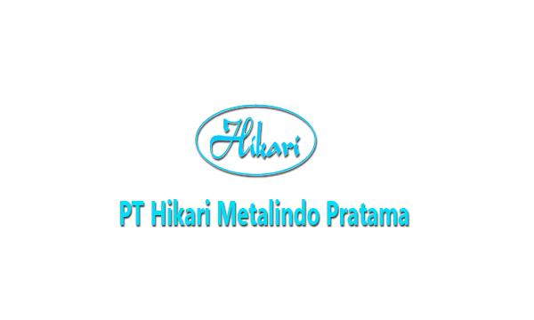 Loker PT Hikari Metalindo Pratama Cikarang