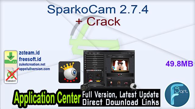 SparkoCam 2.7.4 + Crack_ ZcTeam.id