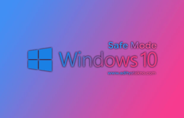 Cara Masuk Safe Mode pada Windows 10