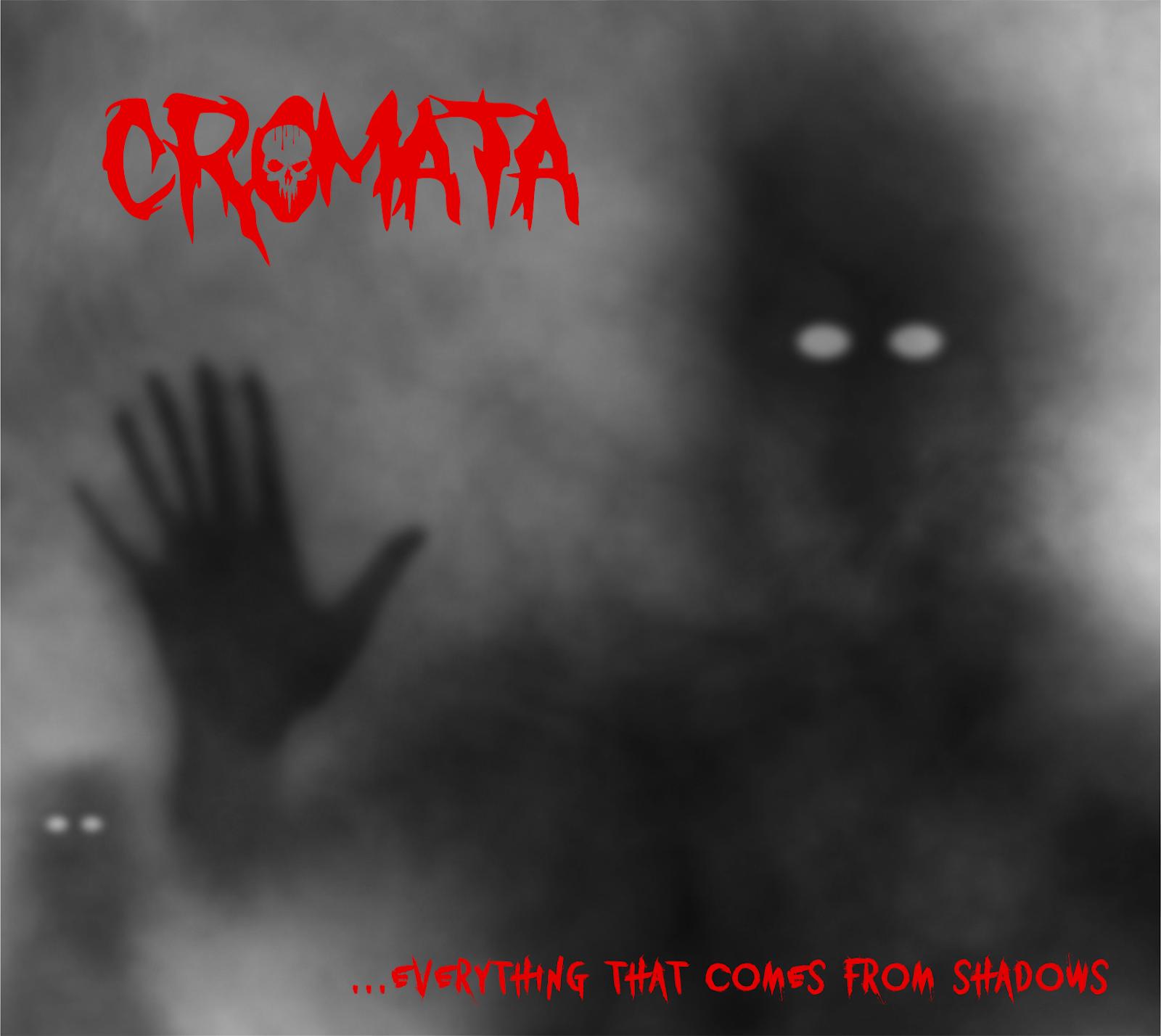 """Resultado de imagem para Cromata – """"...Everything That Comes From Shadows"""""""
