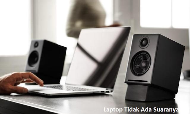 cara mengatasi laptop tidak ada suaranya