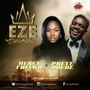 LYRICS + Meaning: Eze (King) - Mercy Chinwo Ft. Preye Odede