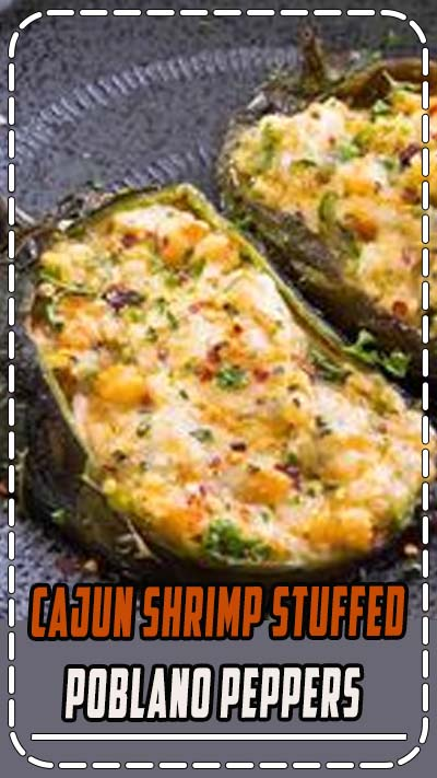 A recipe for gorgeous poblano peppers stuffed with Cajun seasoned shrimp, Manchego and goat cheese, and basil, then baked or grilled. #StuffedPeppers #Shrimp #Cajun #CajunShrimp #Poblano #StuffedPoblanos #Dinner