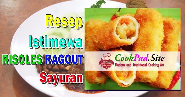 Resep Istimewa Risoles Ragout Sayuran