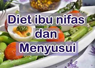 Diet ibu nifas  dan menyusui yang perlu diketahui