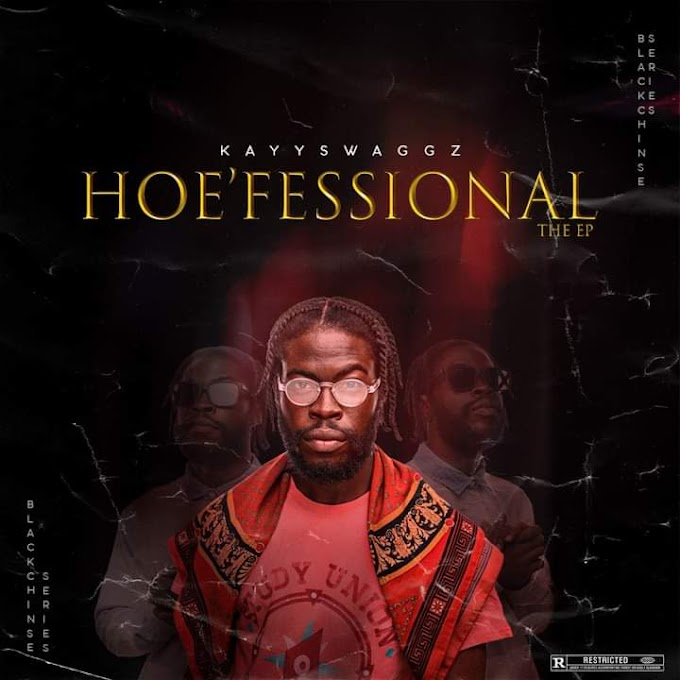 Kayyswaggz — Hoe'Fessional (EP)