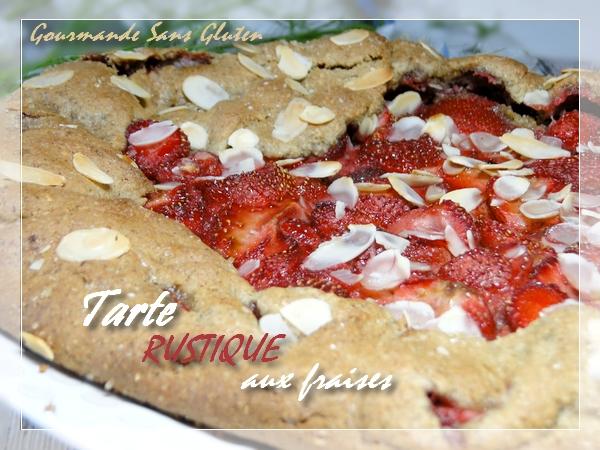 Tarte rustique aux fraises sans gluten, sans lactose