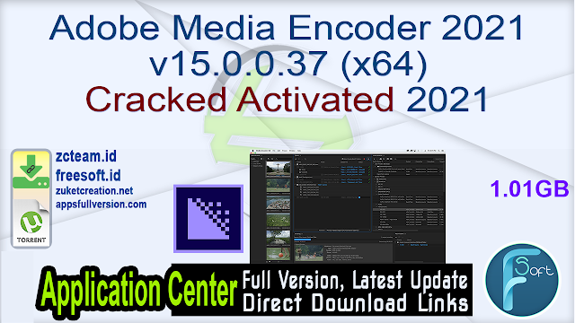 Adobe Media Encoder 2021 v15.0.0.37 (x64) Cracked Activated 2021