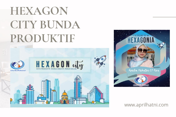hexagon city bunda produktif