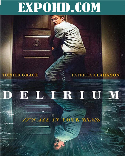 Delirium 2018 Full Movie Download 720p | 1080p | HDRip x265
