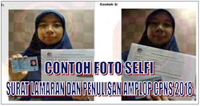 Contoh Foto Selfi, Surat Lamaran Dan Penulisan Amplop CPNS Kemdikbud 2018