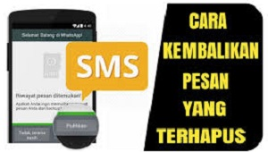 Cara Mengembalikan SMS yang Terhapus