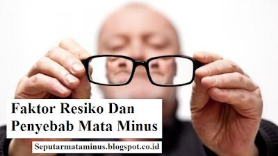 Faktor Resiko Dan Penyebab Mata Minus