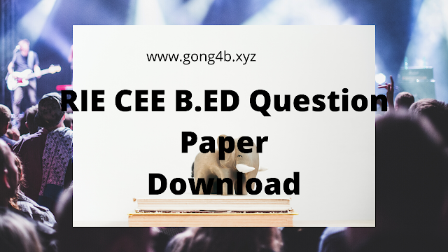 [RIE CEE] Regional B.ED Entrance Question Papers