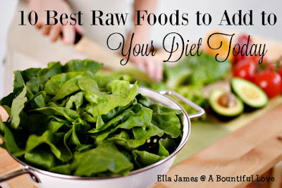 http://www.abountifullove.com/2016/04/10-best-raw-foods-to-add-to-your-diet.html