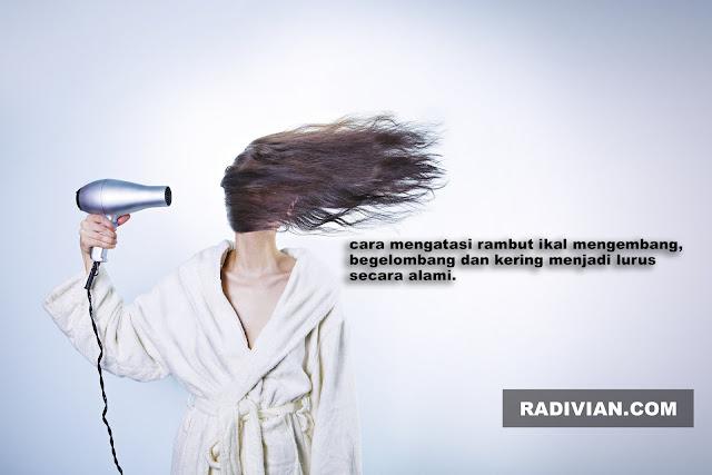 Cara Mengatasi Rambut Ikal Kering Mengembang