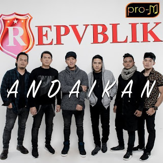 Download Lagu Mp3 Repvblik - Andaikan