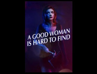 nonton streaming A Good Woman Is Hard to Find (2019)