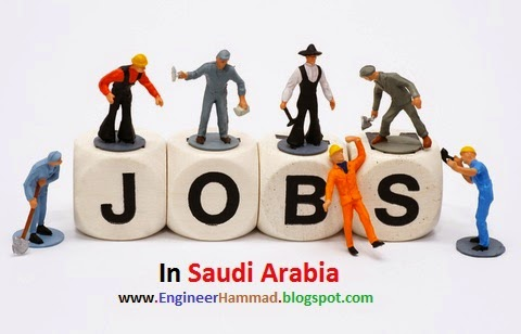 Jobs in Saudi Arabia, Engineer Hammad, Jobs Blog, Jobs Alert