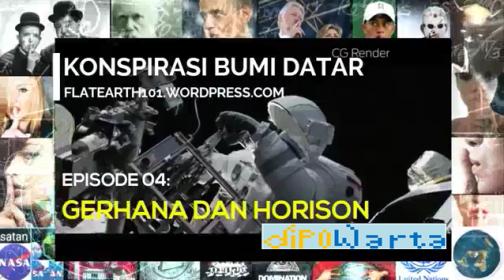 Gerhana Dan Horison merupakan episode ke-4 dari serial Konspirasi Bumi Datar