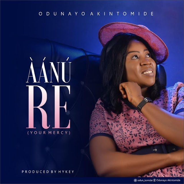 MP3: Odunayo Akintomide - 'Aanu Re' (Your Mercy) || @oduntomidemusic