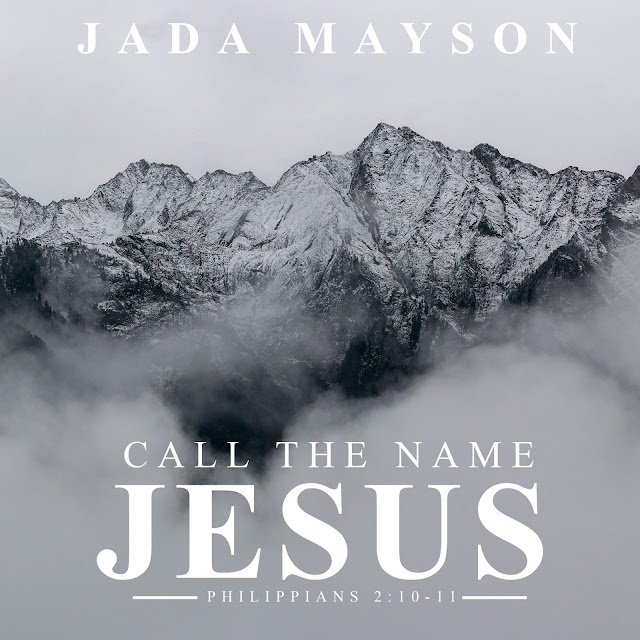 "Jada Mayson Releases Remastered Single ""Call the Name Jesus"" 