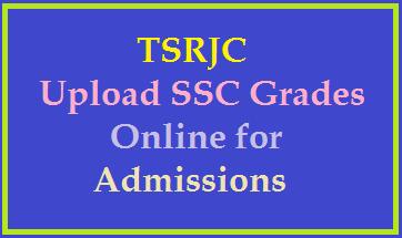 TSWRJC-Upload SSC Grade Details Online at tsswreisjc.cgg.gov.in to get Admission