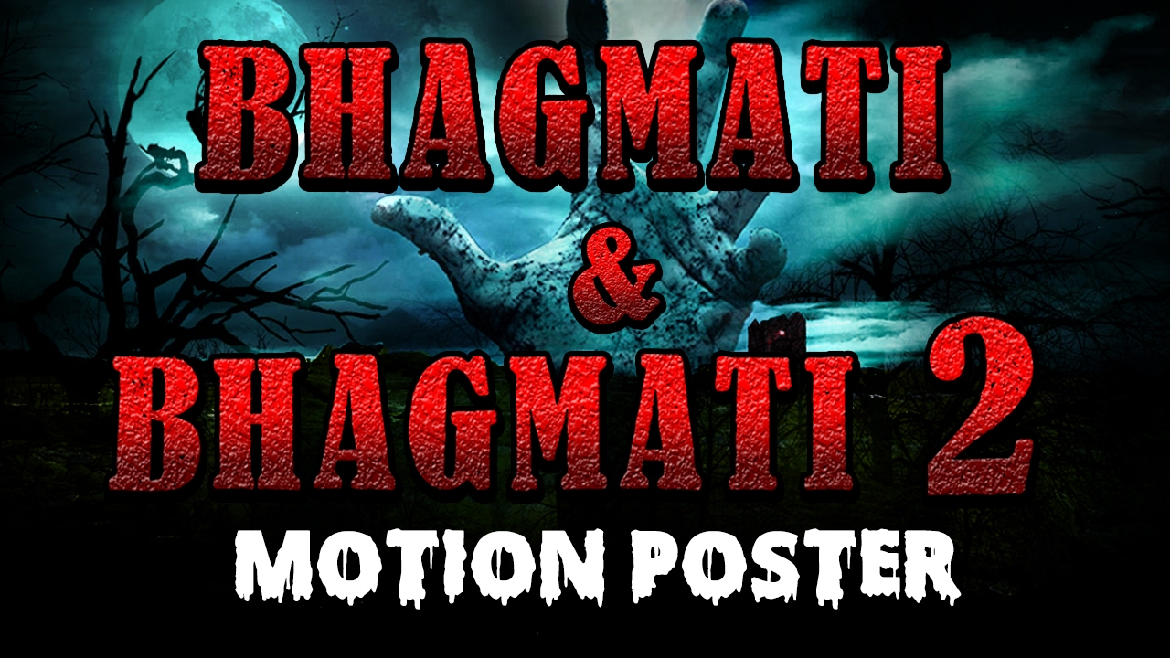 Bhagmati Bhagmati 2 2017 Hindi Dubbed Official Motion Poster
